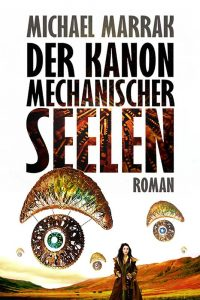 Der Kanon mechanischer Seelen (Michael Marrak)
